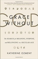 "Ozment, ""Grace WithoutGod"""