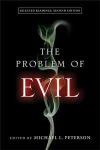 the problem of evil rdquo peterson ed d ed acirc law and religion forum criminal law this book now in its second edition on the problem of evil notre dame university press edited by michael peterson looks comprehensive